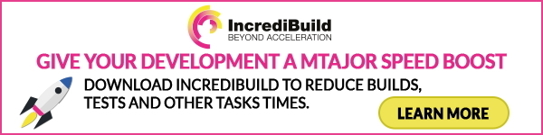 Give your development a major speed boost. Download Incredibuild to reduce builds, tests and other tasks times