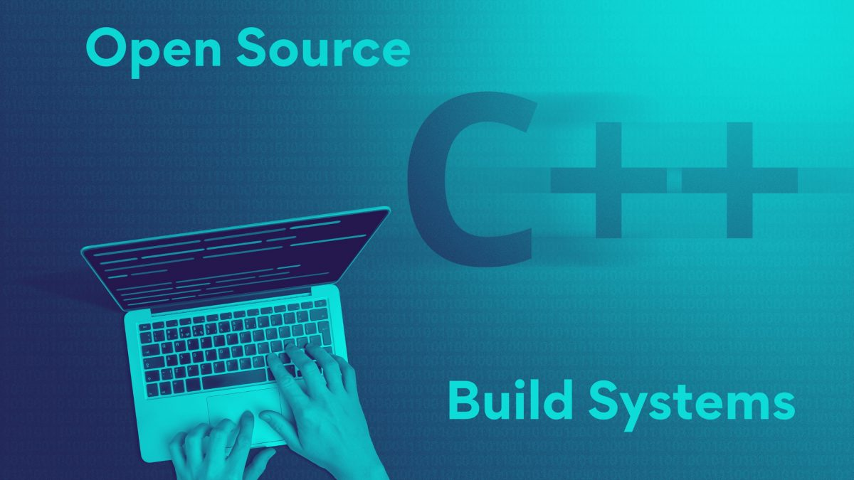 Top 7 Open Source C++ Build Systems