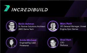 Marc Petit, VP, General Manager, Unreal Engine, Epic Games Kevin Ashman, Sr. Partner Solutions Architect, Amazon Game Tech Brad Hart, CTO, Perforce Avida Michaud, Engineering Lead, Proletariat Israel Rogoza, Sr. Product Manager, Incredibuild