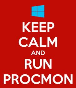 Keep calm and run procmon